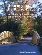 Journeying to the Broad Place - A Pilgrim's Process to Effective Christianity