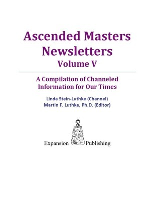 Ascended Masters Newsletters, Vol. V