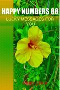 Happy Numbers 88 - Lucky Messages for You