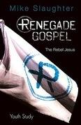 Renegade Gospel Youth Study: The Rebel Jesus