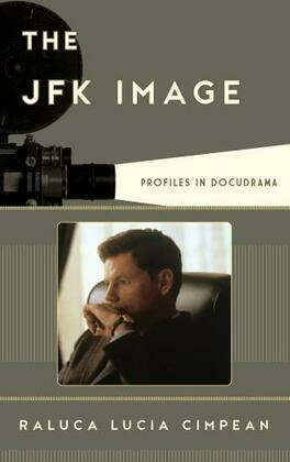 The JFK Image: Profiles in Docudrama