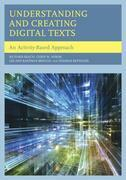 Understanding and Creating Digital Texts: An Activity-Based Approach