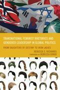 Transnational Feminist Rhetorics and Gendered Leadership in Global Politics