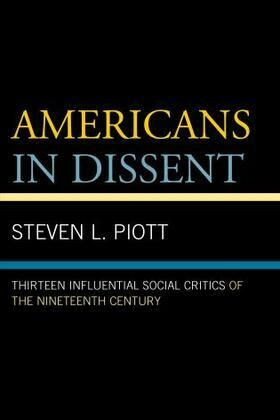 Americans in Dissent: Thirteen Influential Social Critics of the Nineteenth Century