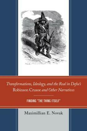 Transformations, Ideology, and the Real in Defoe's Robinson Crusoe and Other Narratives