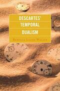 Descartes' Temporal Dualism