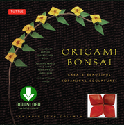 Origami Bonsai: Create Beautiful Botanical Sculptures [Downloadable Material Included]
