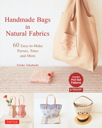 Handmade Bags In Natural Fabrics: Over 25 Easy-To-Make Purses, Totes and More (Tuttle Sewing Books)