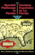 Spanish Pathways in Florida, 1492-1992: Caminos Españoles en La Florida, 1492-1992