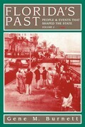 Florida's Past, Vol 2: People and Events That Shaped the State