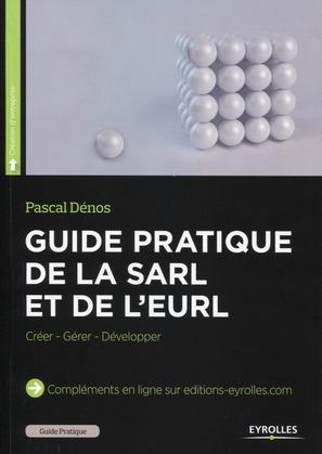Guide pratique de la SARL et de l'EURL