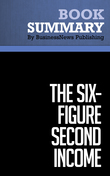 Summary : The Six-Figure Second Income - David Lindahl & Jonathan Rozek