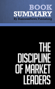 Summary : The Discipline Of Market Leaders - Michael Treacy and Fred Wiersema