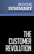 Summary : The Customer Revolution - Patricia Seybold