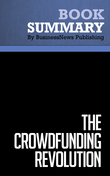 Summary : The Crowdfunding Revolution - Kevin Lawton and Dan Marom