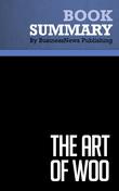 Summary : The Art Of Woo - G. Richard Shell and Mario Moussa