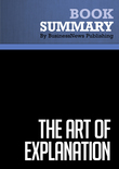 Summary : The Art Of Explanation - Lee Lefever