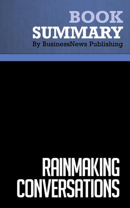 Summary : Rainmaking Conversations - Mike Schultz and John E. Doerr