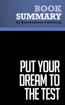 Summary : Put Your Dream To The Test - John Maxwell