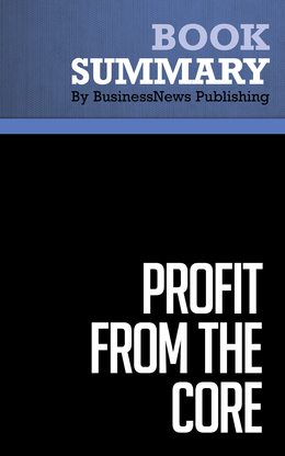 Summary : Profit From The Core - Chris Zook and James Allen