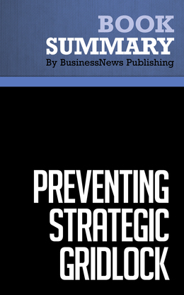 Summary : Preventing Strategic Gridlock - Pamela Harper