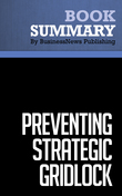 Summary : Preventing Strategic Gridlock - Pamela Harper