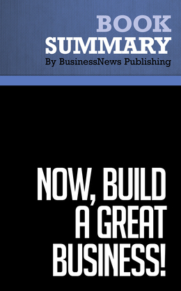 Summary : Now, Build A Great Business! - Mark Thompson and Brian Tracy
