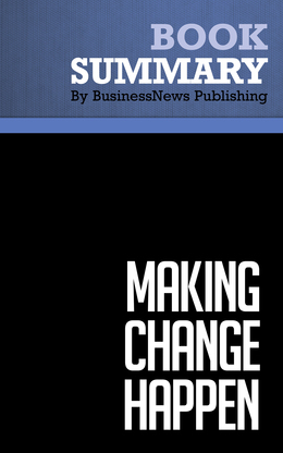 Summary : Making Change Happen - Ken Matejka and Al Murphy