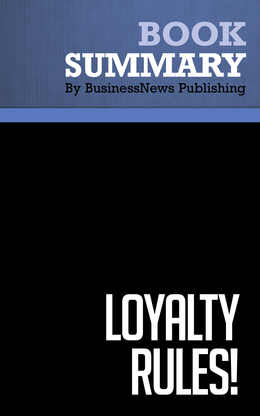 Summary : Loyalty Rules! - Frederick Reichheld