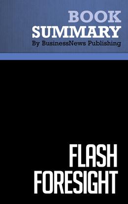 Summary : Flash Foresight - Daniel Burrus with John David Mann