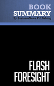 Summary : Flash Foresight - Daniel Burrus with John David Mann