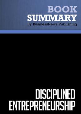 Summary : Disciplined Entrepreneurship - Bill Aulet