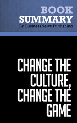 Summary : Change The Culture, Change The Game - Roger Connors and Tom Smith