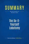 Summary: The Do-It-Yourself Lobotomy