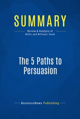 Summary: The 5 Paths to Persuasion