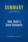 Summary: Now, Build a Great Business!