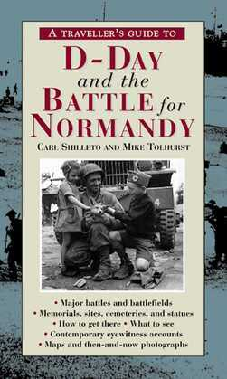 A Traveller¿s Guide to D-Day and the Battle for Normandy