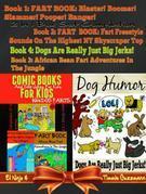 Dog Farts: More Silly Jokes for Kids: 4 In 1 Box Set: Fart Book: Blaster! Boomer! Slammer! Popper, Banger! Vol. 1 - Part 1 & Part 2 + Fart Freestyle S