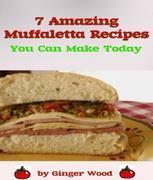 Muffaletta Recipes: 7 Amazing Muffalata Recipes