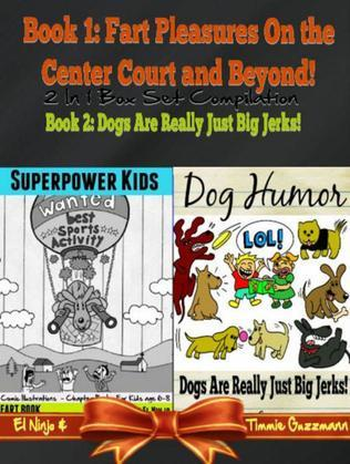 Superpower Kids - Comic Illustrations - Chapter Books For Kids Age 6-8 - Funny Dog Humor Jokes: Fart Book: 2 In 1 Box Set: Fart Pleasures On the Cente