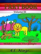 Comic Books For Kids: Fart Superhero Books For Kids: Wild Farts Book In The Jungle Fart Book Vol. 3