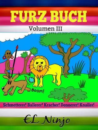 Furz Buch: Kinderbuch Mit Lustigen Geschichten Im Dschungel: Kinder Buch 6 Jahre - Pups Buch Volumen 3