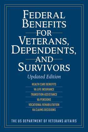 Federal Benefits for Veterans, Dependents, and Survivors