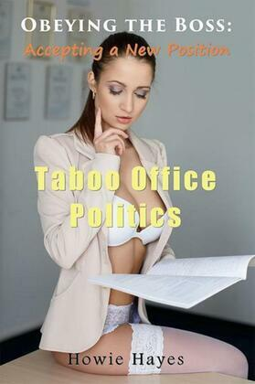 Obeying the Boss: Accepting a New Position: Taboo Office Politics
