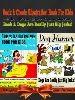 Comic Illustration Book For Kids With Dog Farts: Short Moral Stories For Kids With Dog Farts + Dog Humor Books: 2 In 1 Kid Fart Book Box Set: Fart Boo
