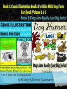 Comic Illustration Books For Kids: Graphic Novels For Kids 9-12 With Dog Farts + Dog Humor Books: 3 In 1 Box Set: Fart Book: Blaster! Boomer! Slammer!