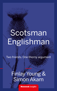 Scotsman Englishman: Two friends. One thorny argument