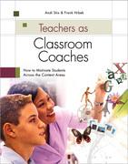 Teachers as Classroom Coaches