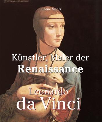 Leonardo Da Vinci - Künstler, Maler der Renaissance