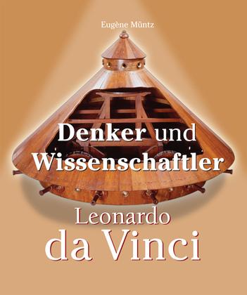 Leonardo Da Vinci - Denker und Wissenschaftler